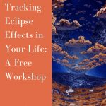 Free Live Workshop - How to Track Eclipse Effects in your Life