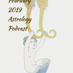 February 2019 Astrology Podcast